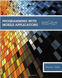 Programming With Mobile Applications: Android, iOS, and Windows Phone